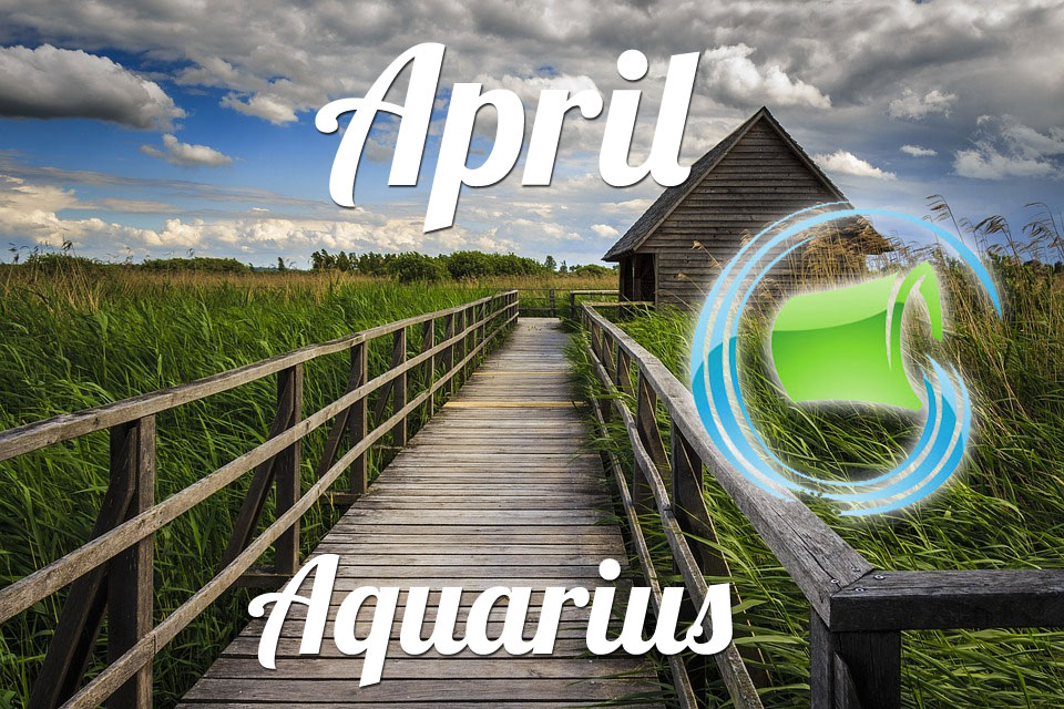 Aquarius horoscope April