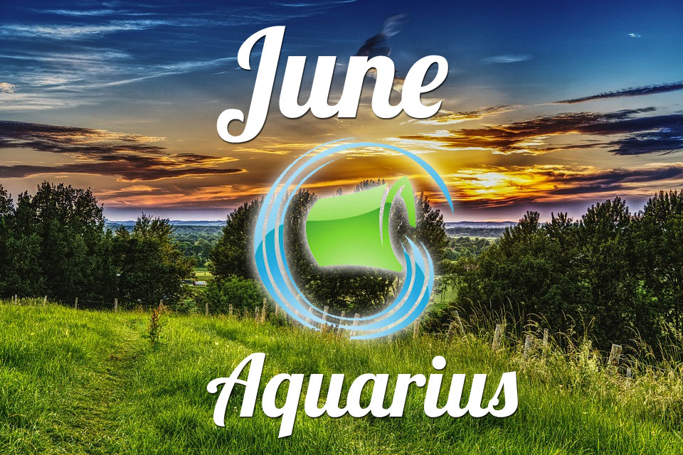 Aquarius horoscope June