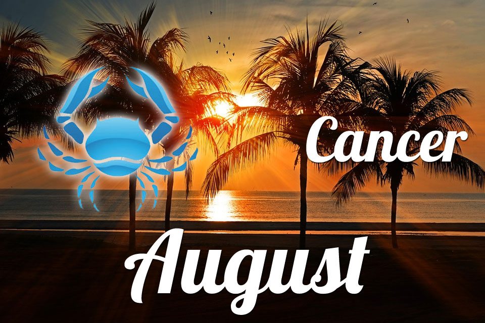 Cancer horoscope August