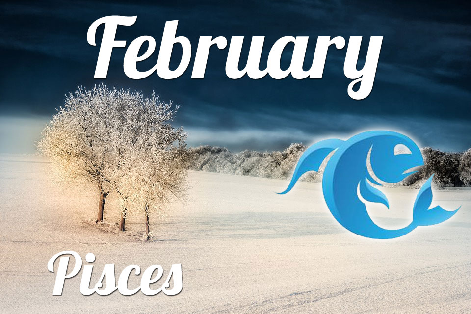 Pisces horoscope February