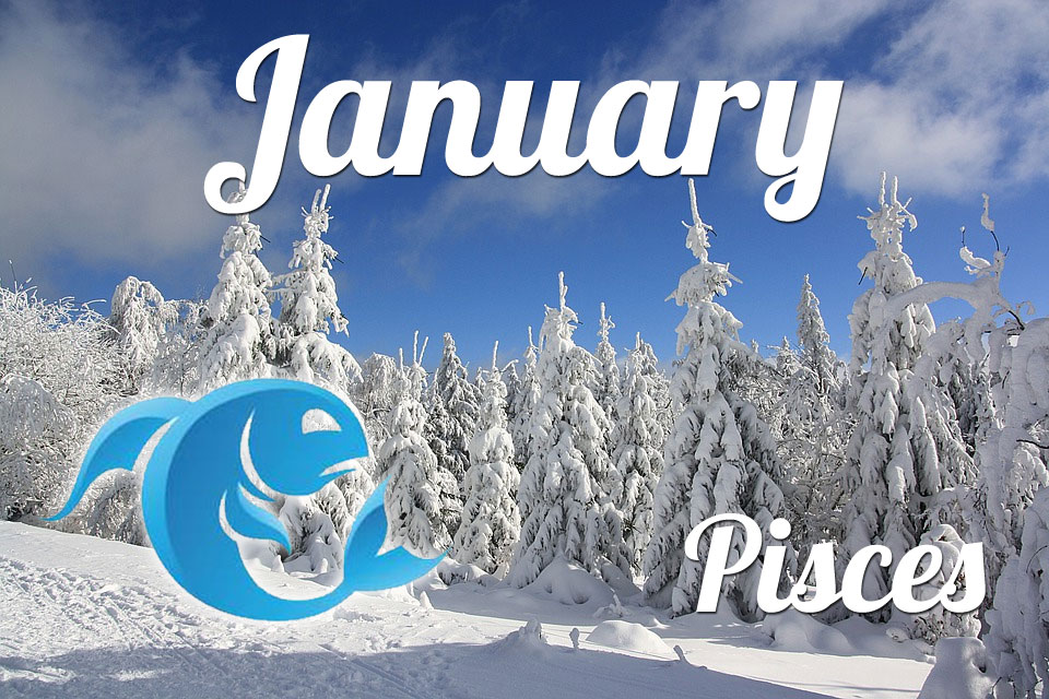 Pisces horoscope January