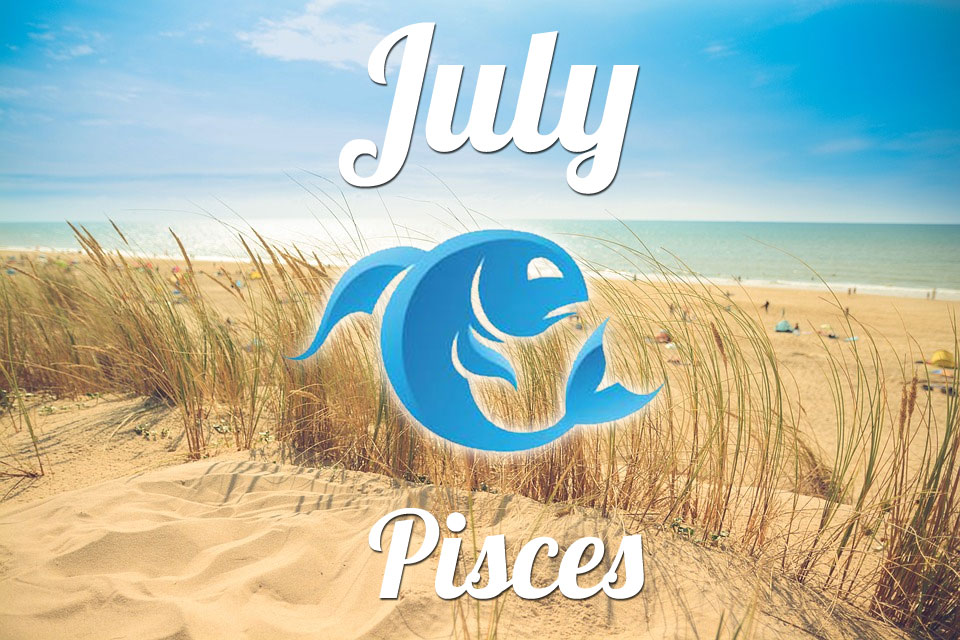 Horoscope Pisces July 2019