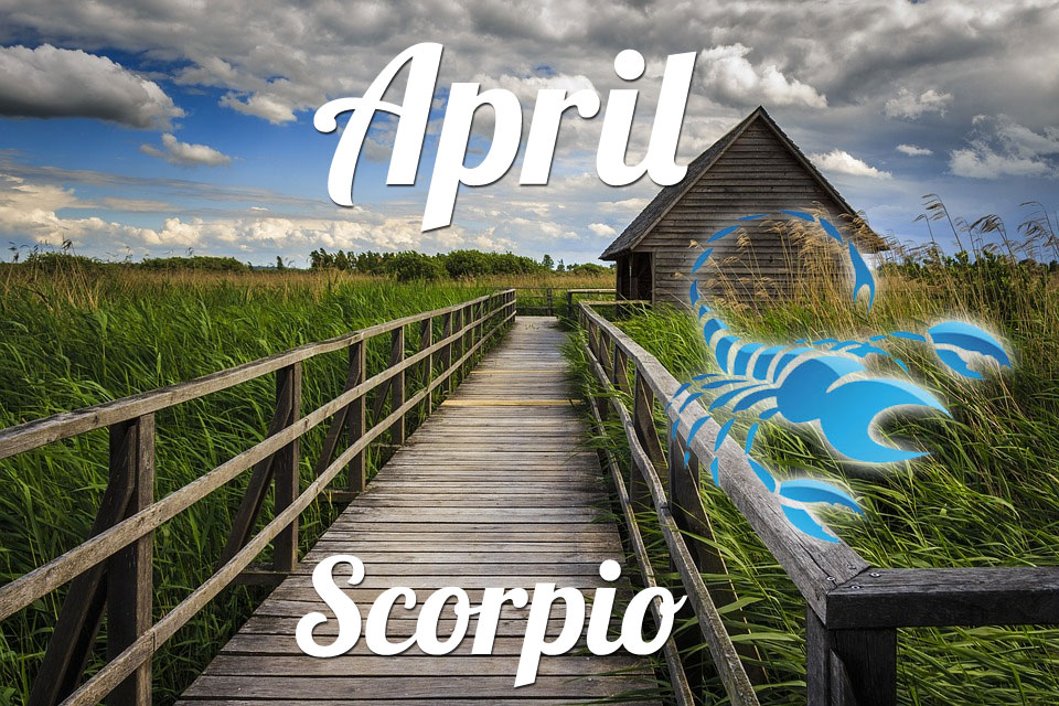 Scorpio horoscope April