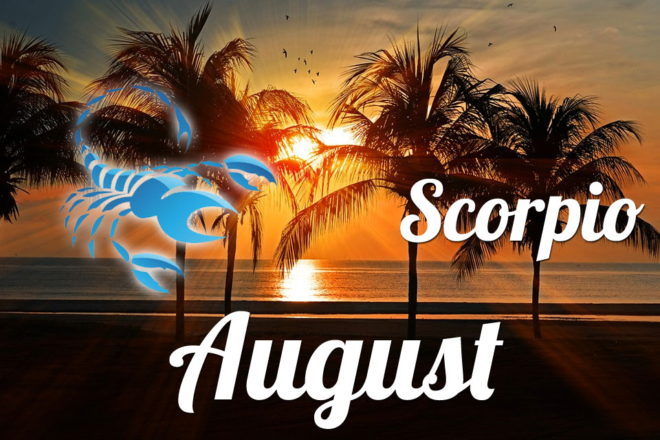 Scorpio horoscope August