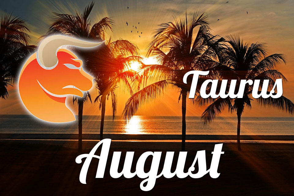 Taurus horoscope August