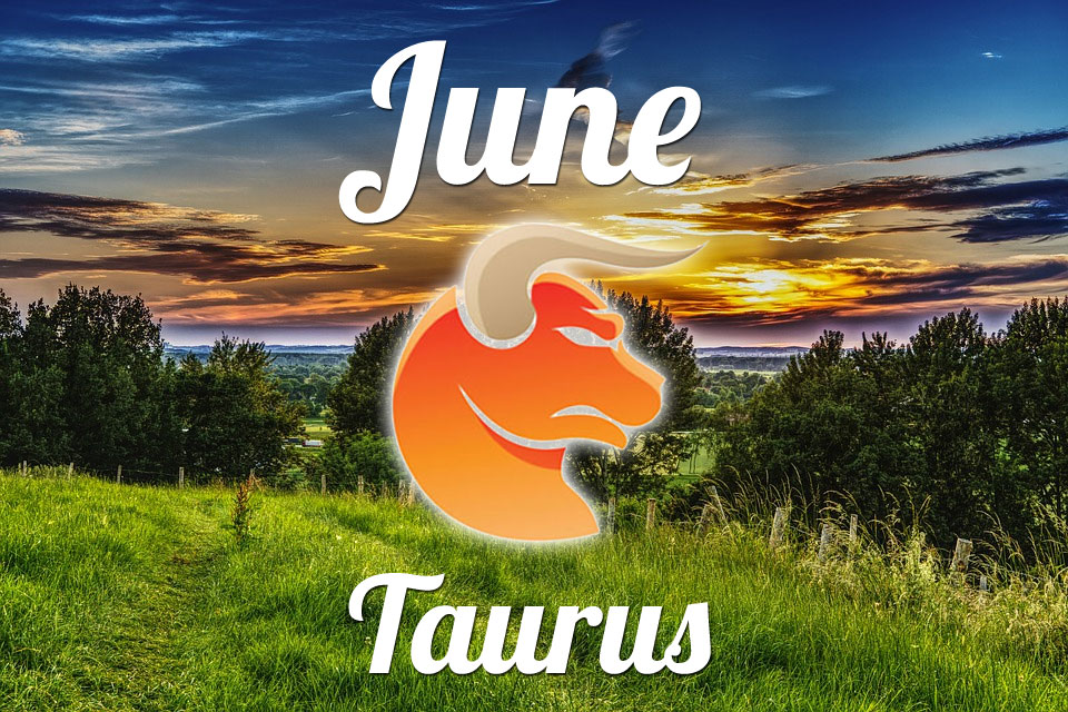 Taurus horoscope June
