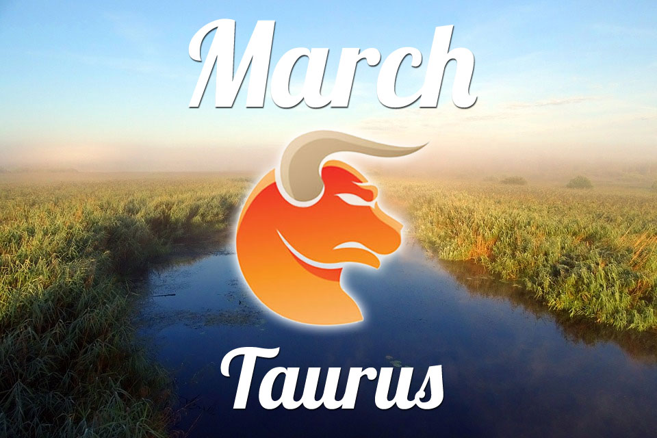 Taurus horoscope March