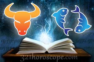 Taurus Pisces horoscope