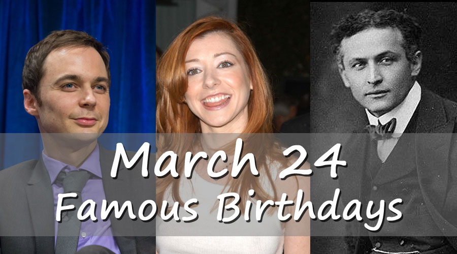 March 24 - Famous Birthdays - On This Day