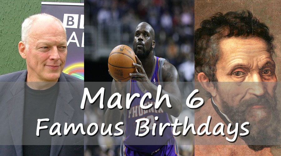 March 6 - Famous Birthdays - On This Day