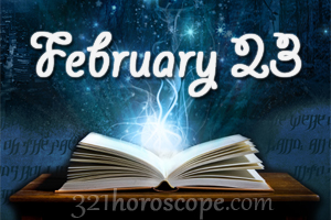 February 23 Birthday Horoscope