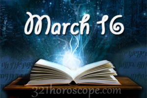 horoscope march 16 birthday