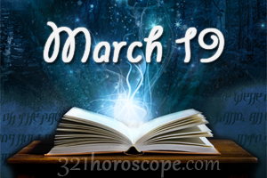 BORN ON MARCH 19 HOROSCOPE AND CHARACTERISTICS