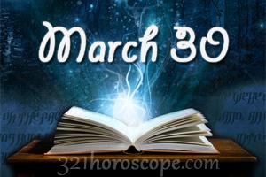 today 30 march birthday horoscope