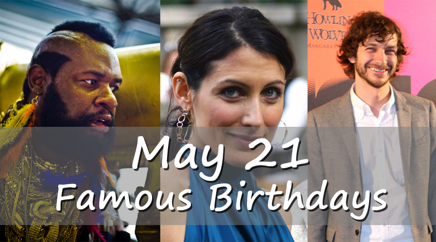 Celebrity Birthdays May 21st