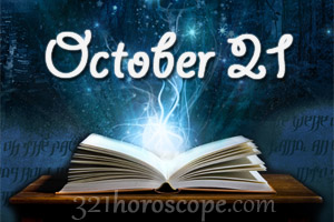 horoscope for those born on october 21
