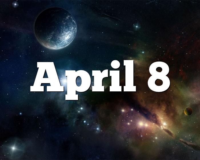 April 8 Birthday Horoscope Zodiac Sign For April 8th