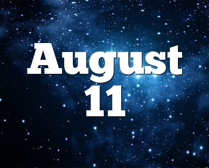 August 11