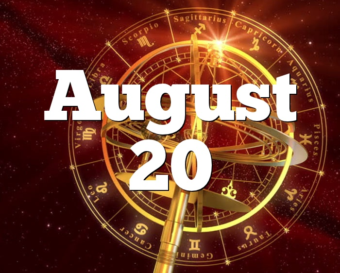 August 20 Birthday Horoscope Zodiac Sign For August 20th