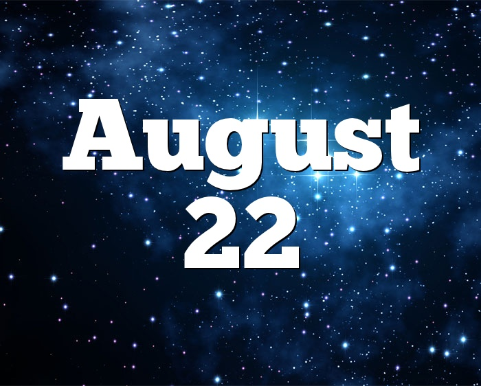 August 22