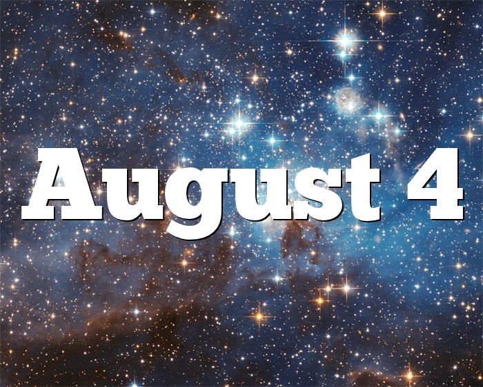 August 4