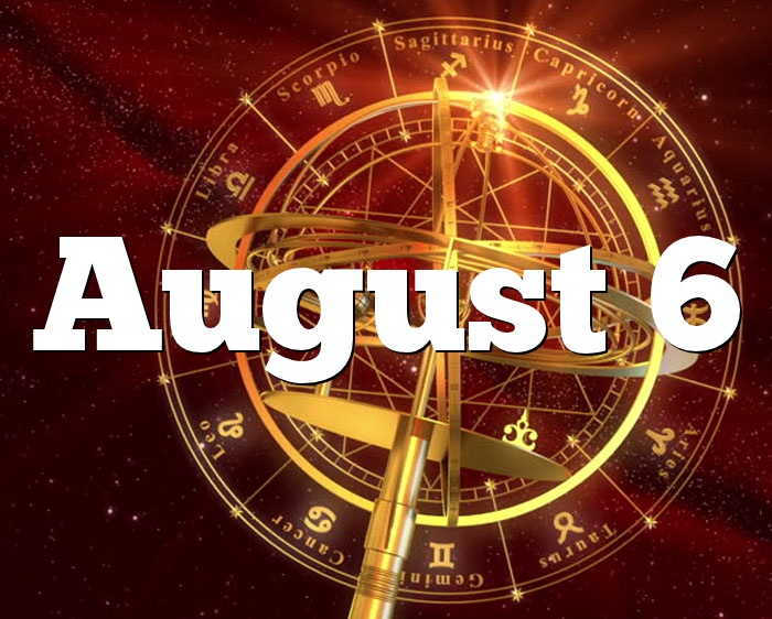 August 6 Birthday Horoscope Zodiac Sign For August 6th