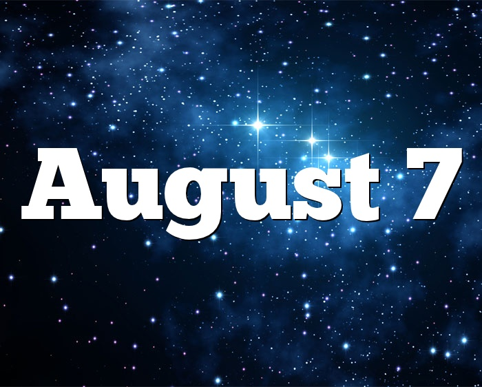 August 7