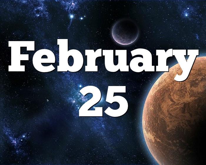 tomorrow is 25 february my birthday horoscope