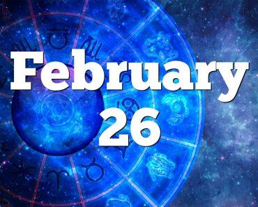 todays 26 february my birthday horoscope