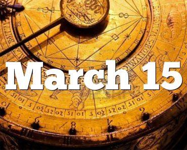 tomorrow is 15 march my birthday horoscope