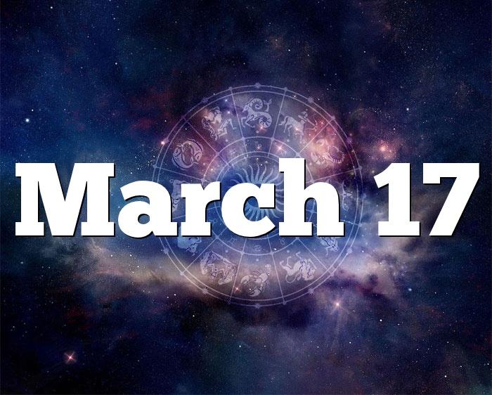 todays 17 march birthday horoscope