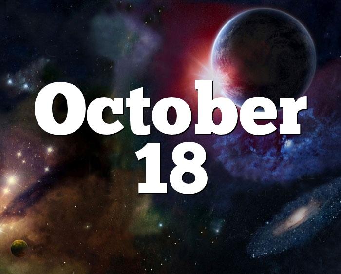 October 18 Birthday Horoscope Zodiac Sign For October 18th