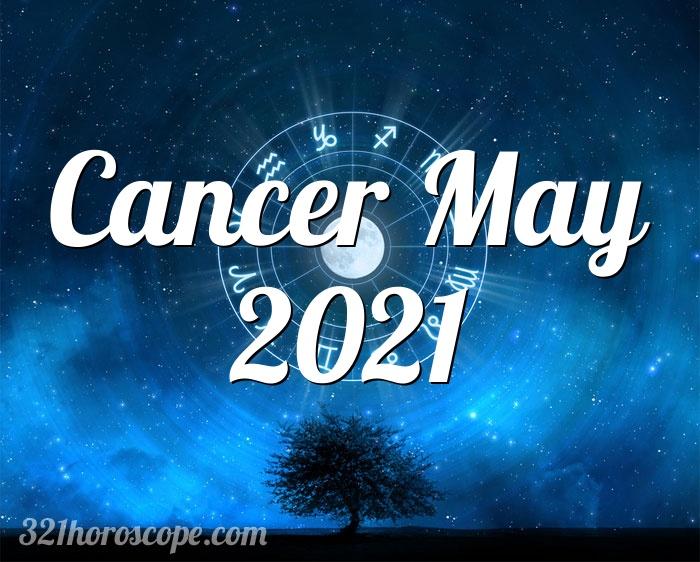 Horoscope Cancer May 2021