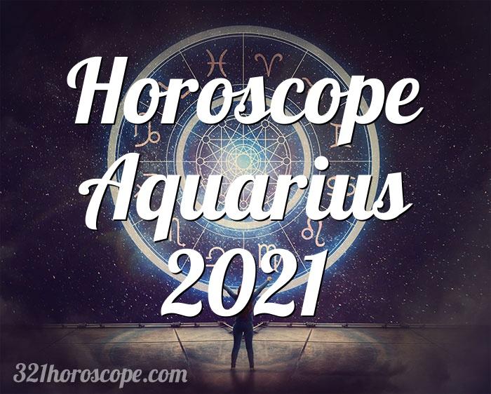 Horoscope Aquarius 2021