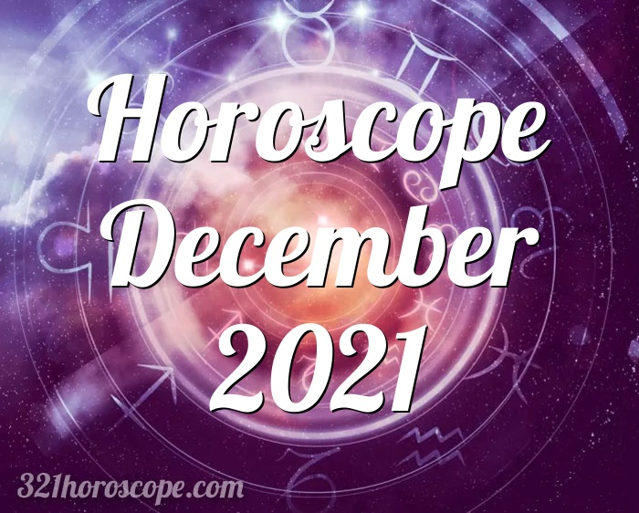 Horoscope December 2021