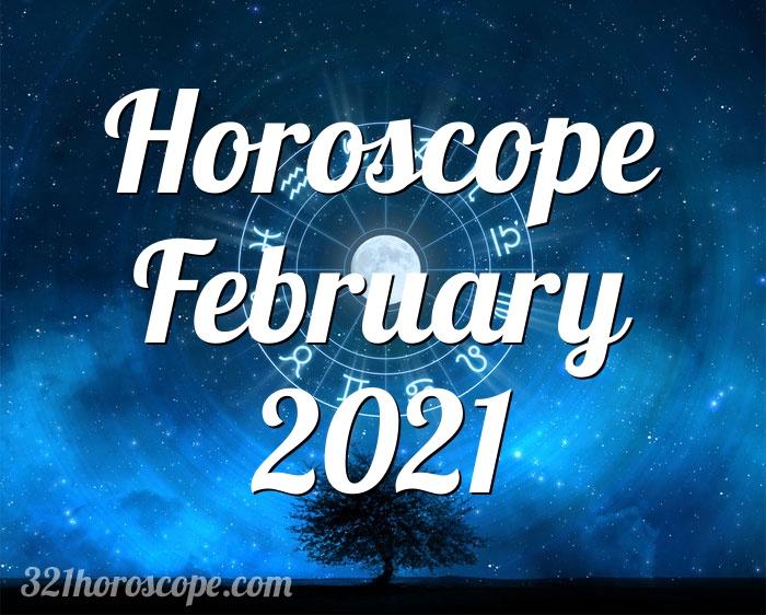Horoscope February 2021