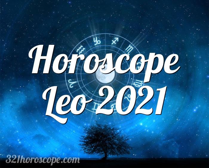 Horoscope Leo 2021