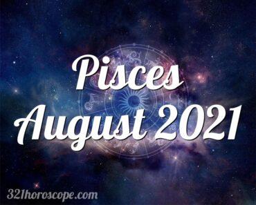 Pisces August 2021