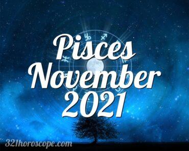 Pisces November 2021
